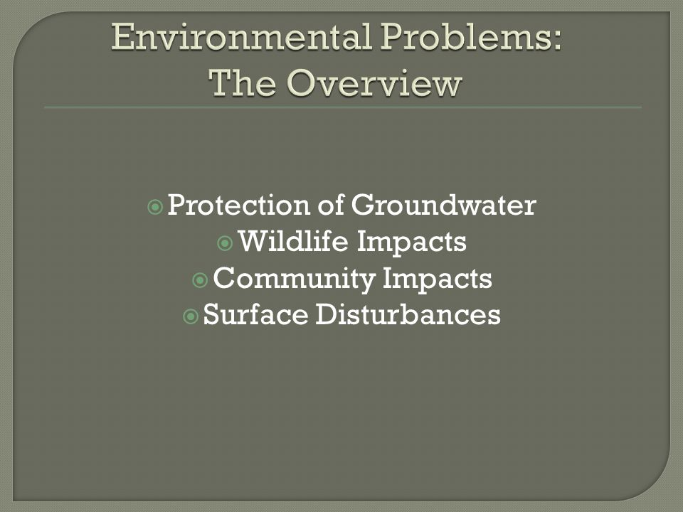 Protection of Groundwater Wildlife Impacts Community Impacts Surface Disturbances