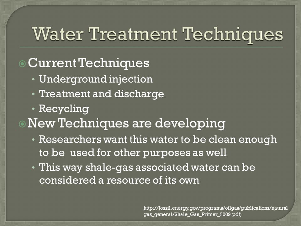 Current Techniques Underground injection Treatment and discharge Recycling New Techniques are developing Researchers want this water to be clean enoug