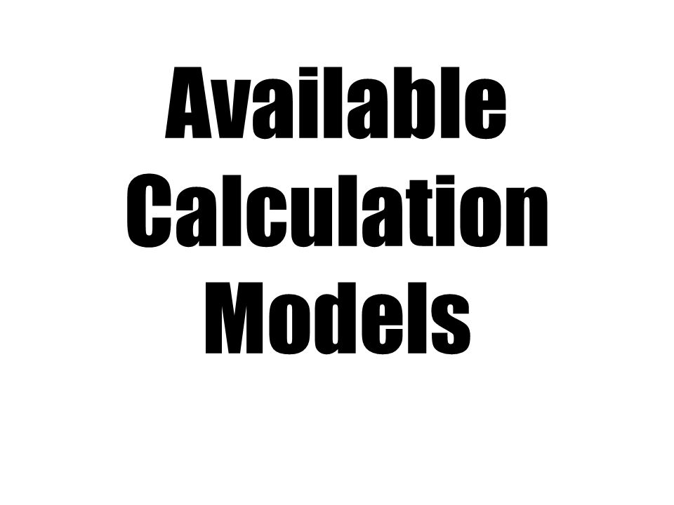 Available Calculation Models