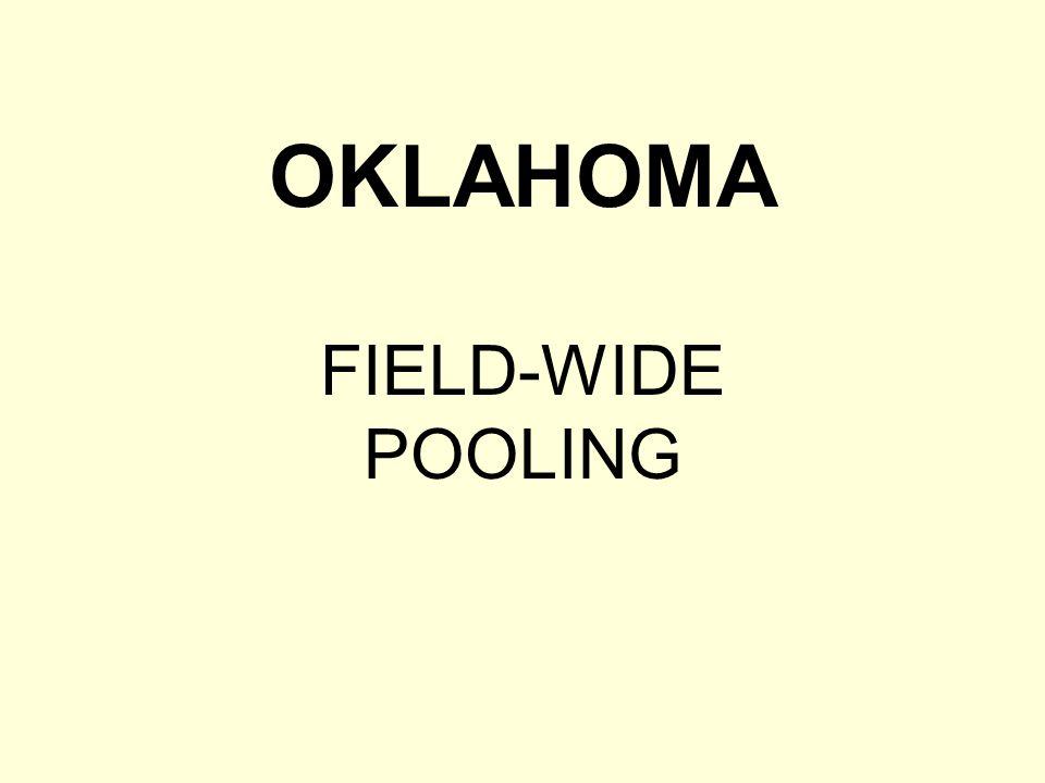 OKLAHOMA FIELD-WIDE POOLING