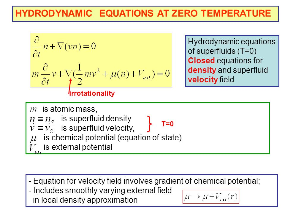 - Have classical form (do not depend on Planck constant) - Velocity field is irrotational - Should be distinguished from rotational hydrodynamics.
