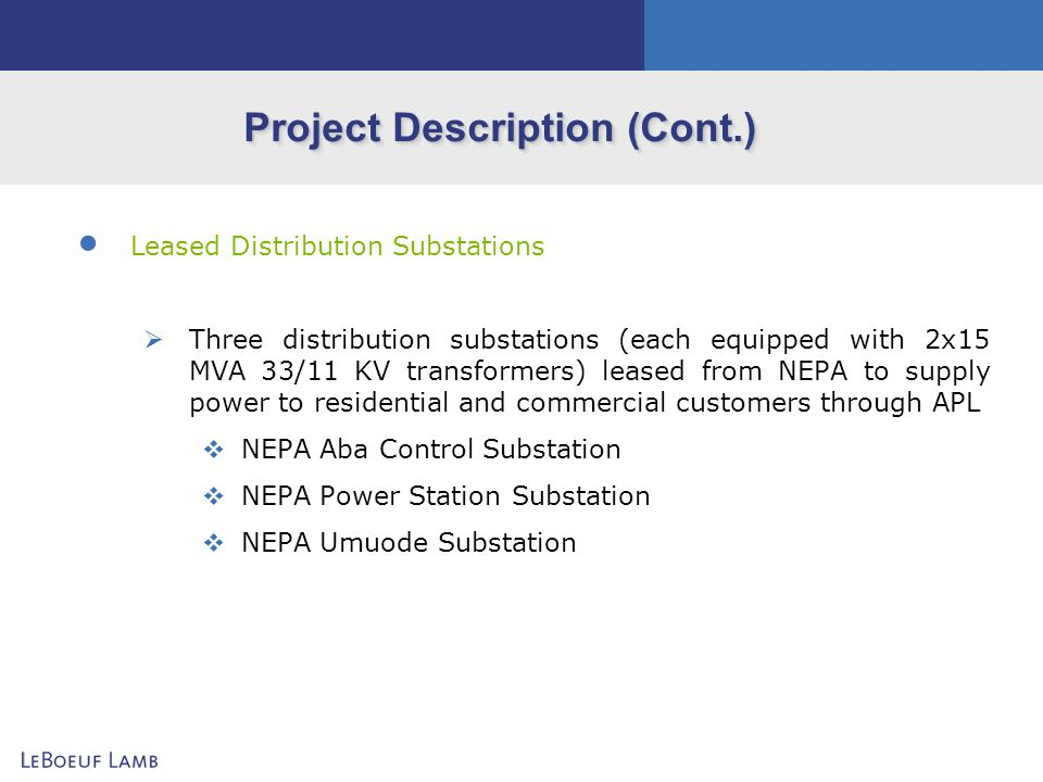 Project Description (Cont.) Leased Distribution Substations Three distribution substations (each equipped with 2x15 MVA 33/11 KV transformers) leased