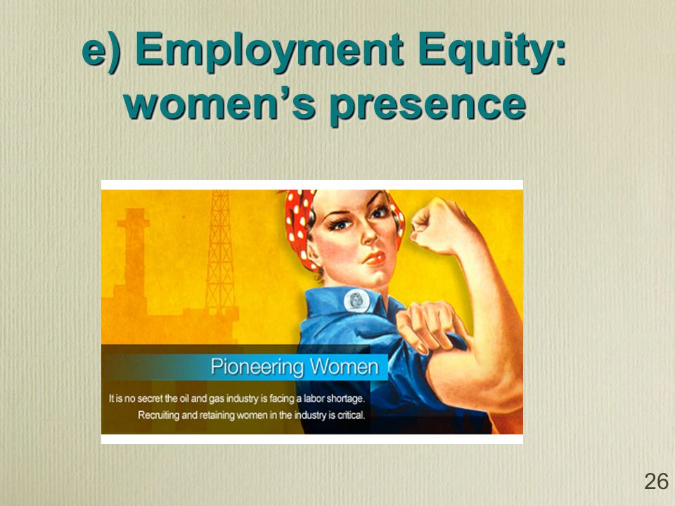 26 e) Employment Equity: womens presence