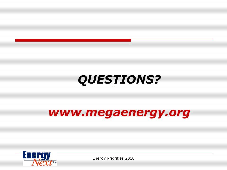 Energy Priorities 2010 QUESTIONS www.megaenergy.org