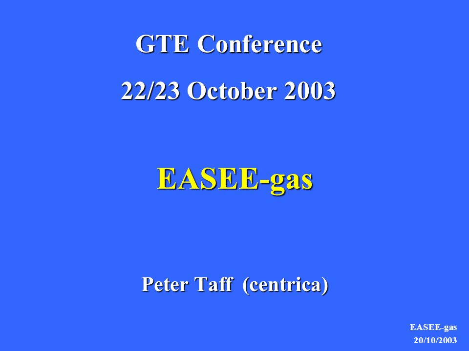 EASEE-gas 20/10/2003 EASEE-gas 1.Current status of the organisation 2.