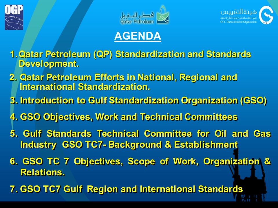 Qatar represented by Qatar Petroleum is involved in the ISO Technical Committees work related to Oil and Gas Industry and Quality Assurance/Quality Management Qatar represented by Qatar Petroleum is currently a member in the committees TC 67 & TC 176 (P-member) and TC 28 (O-member).