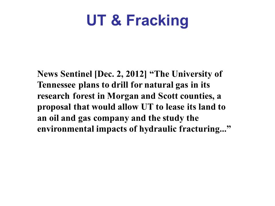 UT & Fracking News Sentinel [Dec. 2, 2012] The University of Tennessee plans to drill for natural gas in its research forest in Morgan and Scott count