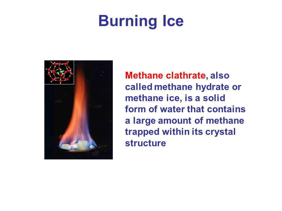 Burning Ice Methane clathrate, also called methane hydrate or methane ice, is a solid form of water that contains a large amount of methane trapped within its crystal structure