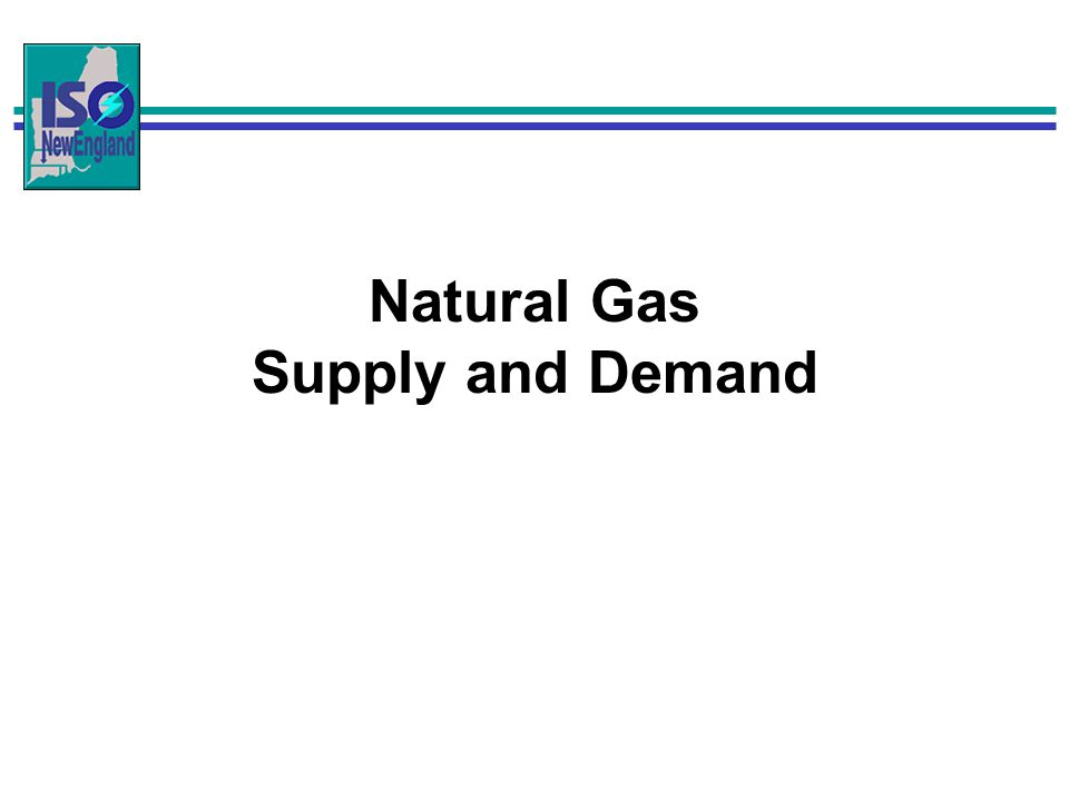 Natural Gas Supply and Demand