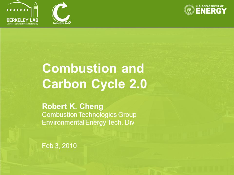 Combustion and Carbon Cycle 2.0 Robert K.