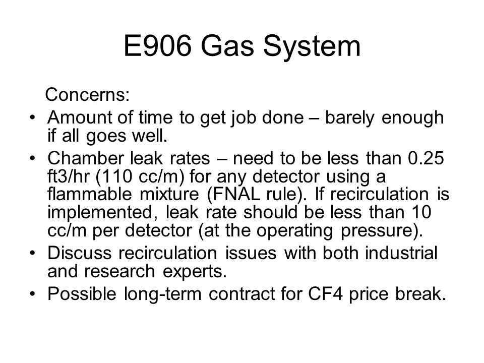 E906 Gas System Concerns: Amount of time to get job done – barely enough if all goes well.