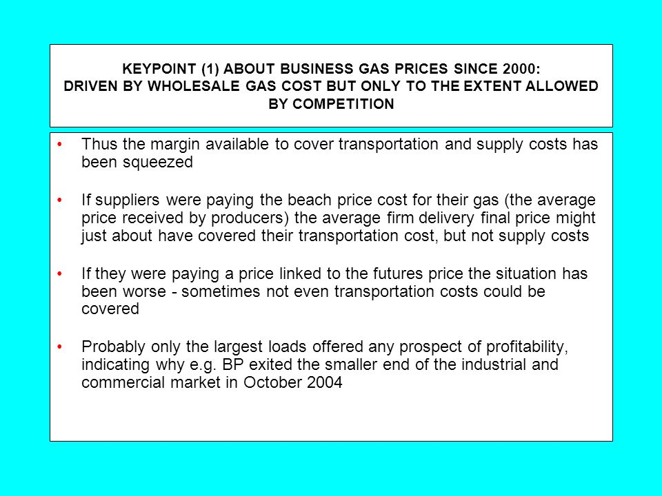 CONSUMERS AT THE ENDPOINT OF LIBERALISATION: CONCLUSIONS Business consumers and their suppliers are having to cope with gas cost price risk - to which they are more vulnerable than domestic consumers.