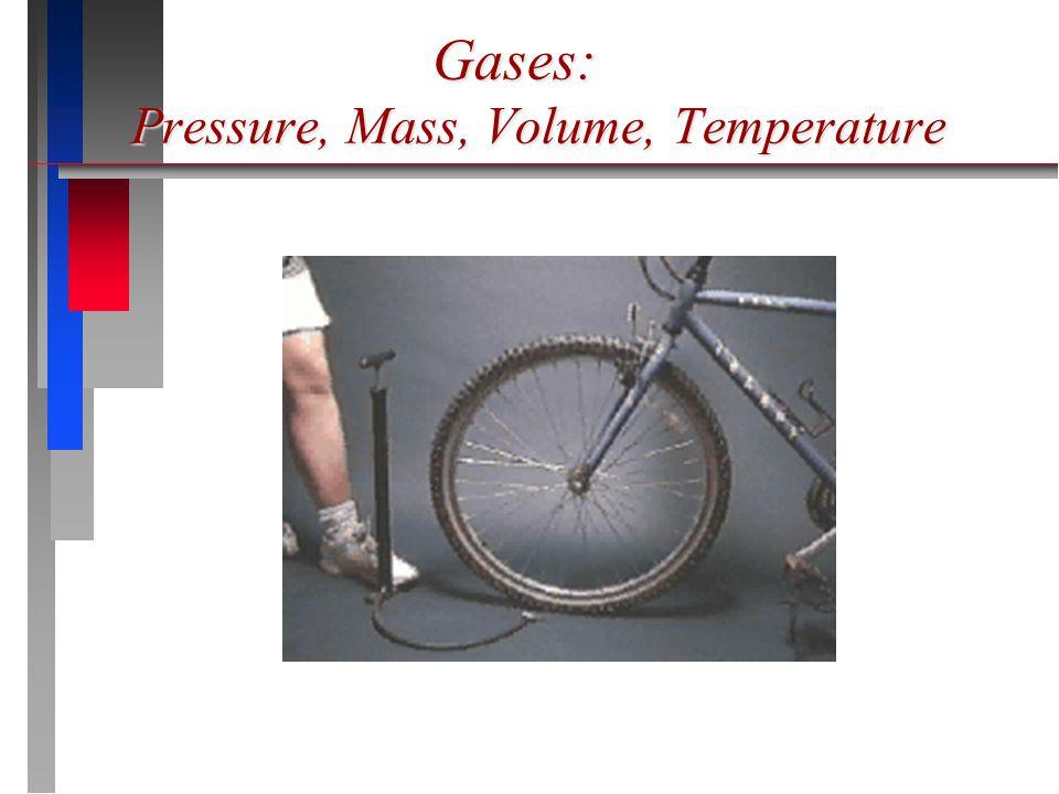 Gases: Pressure, Mass, Volume, Temperature