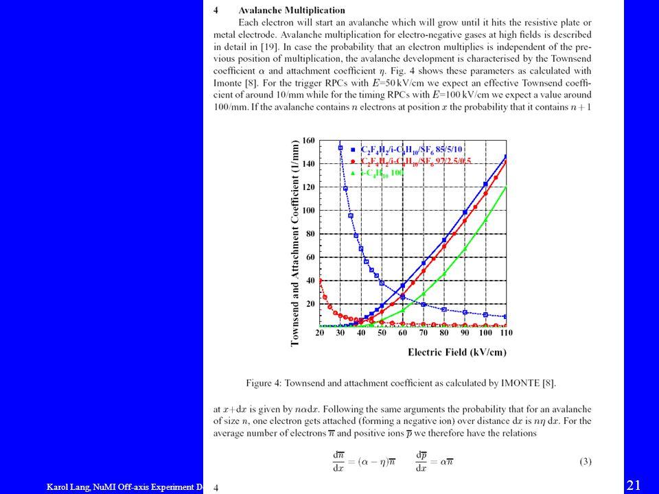 Karol Lang, NuMI Off-axis Experiment Detector Workshop, SLAC, Jan 24-26, 2003 21