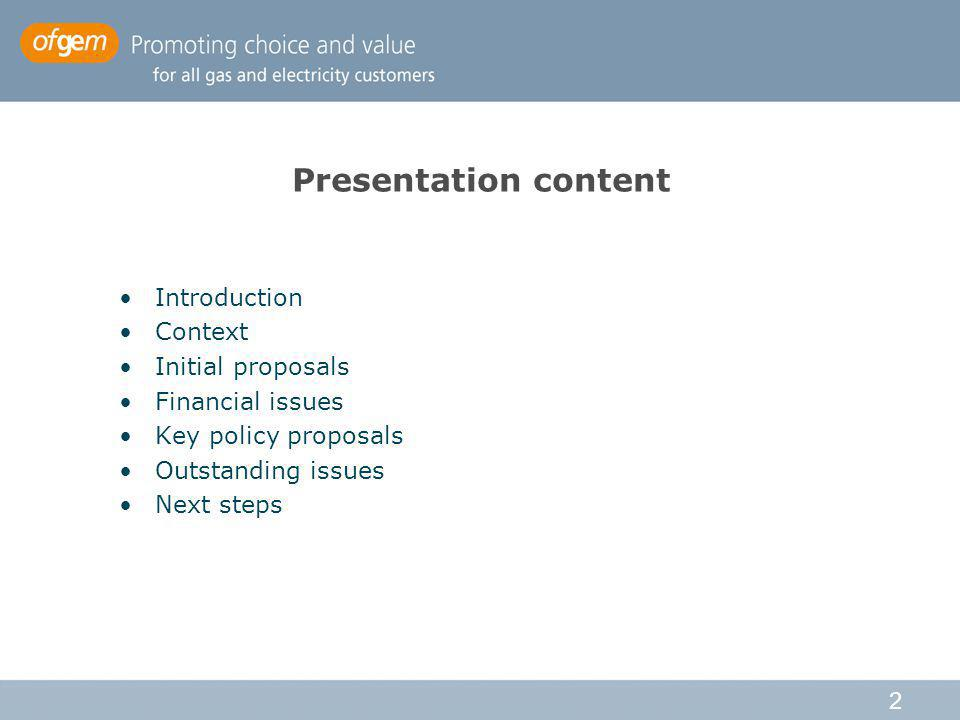2 Presentation content Introduction Context Initial proposals Financial issues Key policy proposals Outstanding issues Next steps