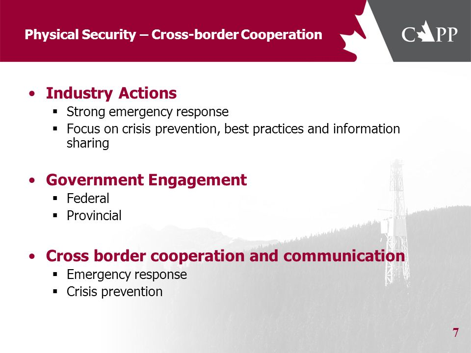 Physical Security – Cross-border Cooperation Industry Actions Strong emergency response Focus on crisis prevention, best practices and information sha