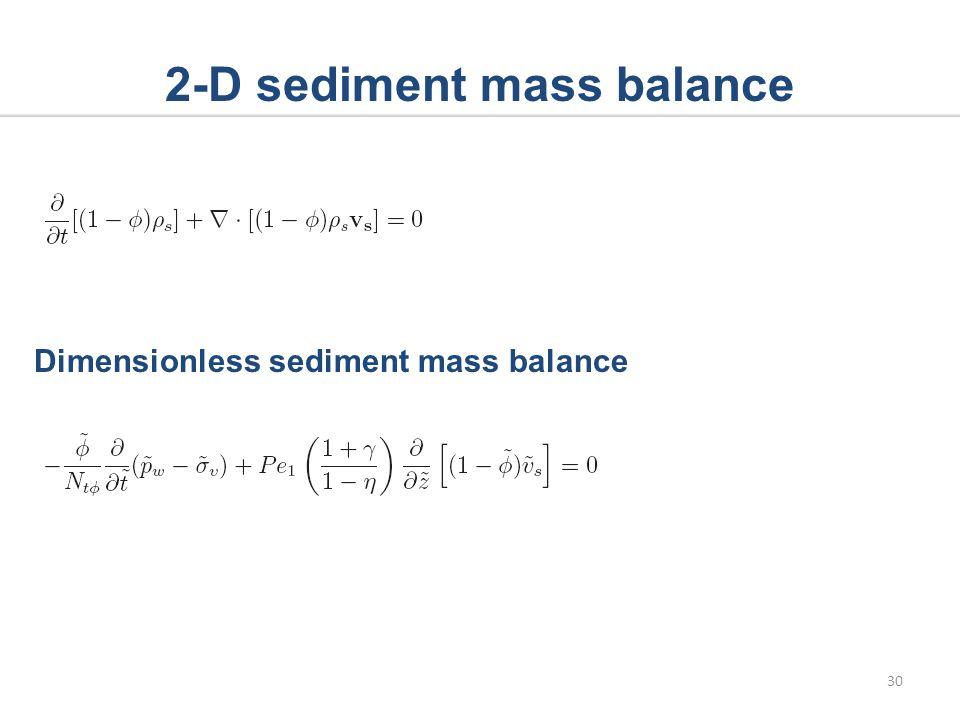 2-D sediment mass balance Dimensionless sediment mass balance 30
