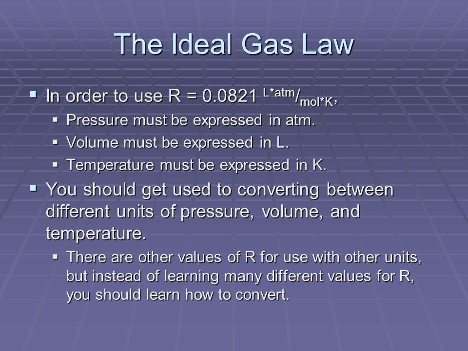 A Reminder Gas law problems dont always have to come with easy-to-use units.