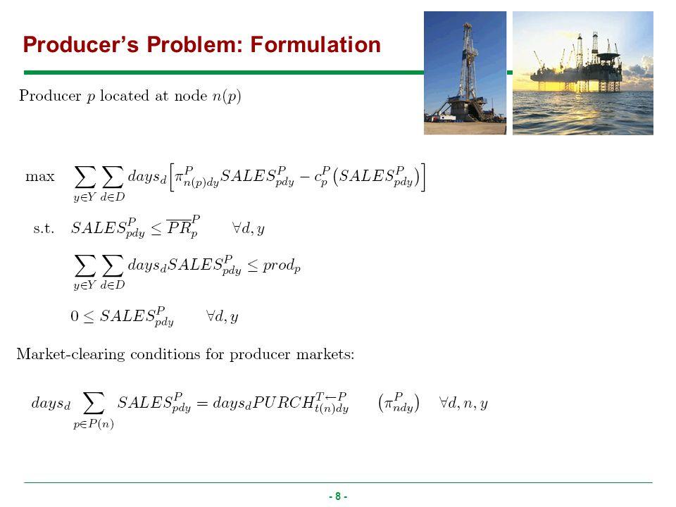 - 8 - Producers Problem: Formulation