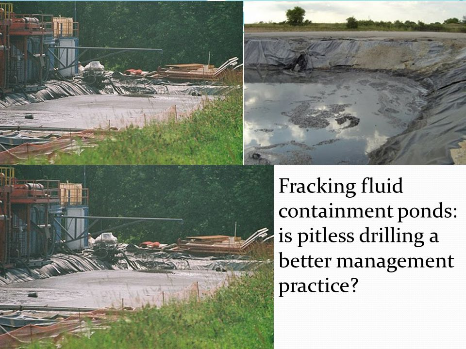 Fracking fluid containment ponds: is pitless drilling a better management practice