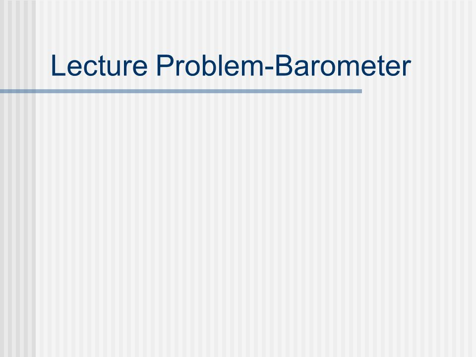 Lecture Problem-Barometer