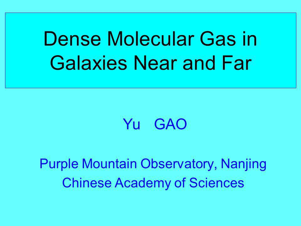 Talk Outline 1) Massive Star Formation & Dense Gas GMC Dense Cores, Importance of Dense Molecular Gas in Galaxies, SFR & Dense Gas Tracers, THz/sub-mm 2) HCN in Local Galaxies a) Observations of HCN in 65 Galaxies b) SF Rate vs.