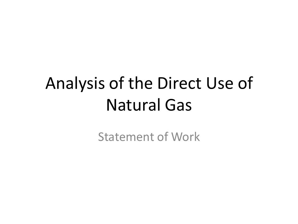 Analysis of the Direct Use of Natural Gas Statement of Work