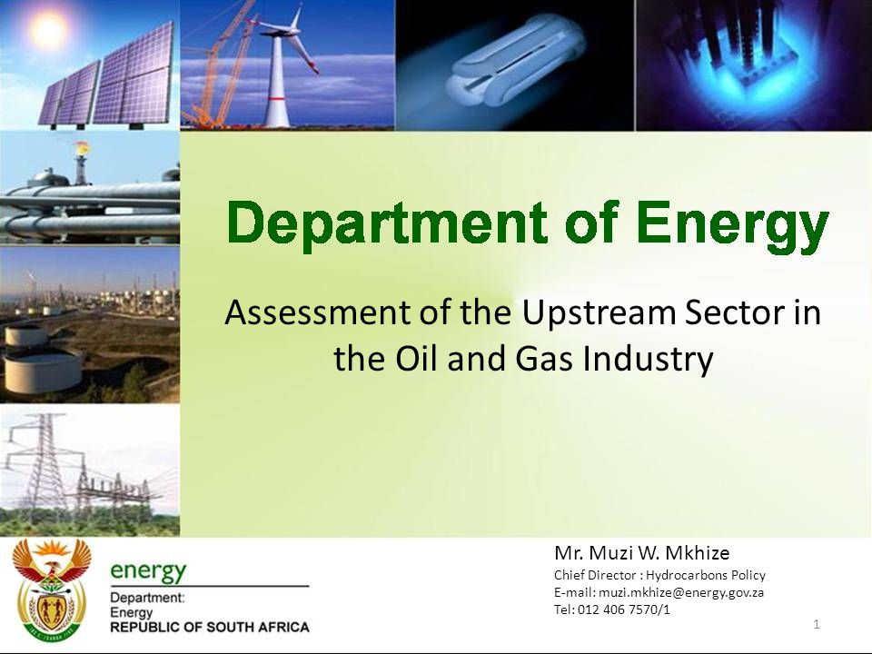 Assessment of the Upstream Sector in the Oil and Gas Industry 1 Mr.