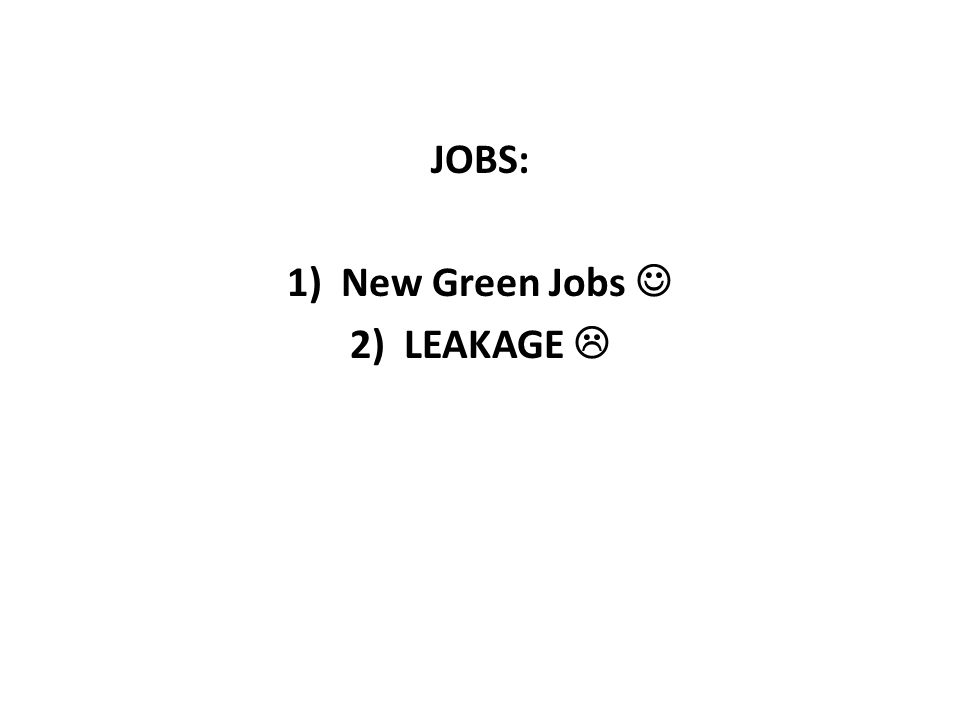 JOBS: 1)New Green Jobs 2)LEAKAGE
