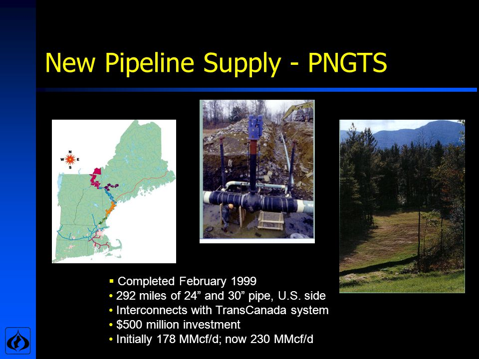 New Pipeline Supply - PNGTS Completed February 1999 292 miles of 24 and 30 pipe, U.S.