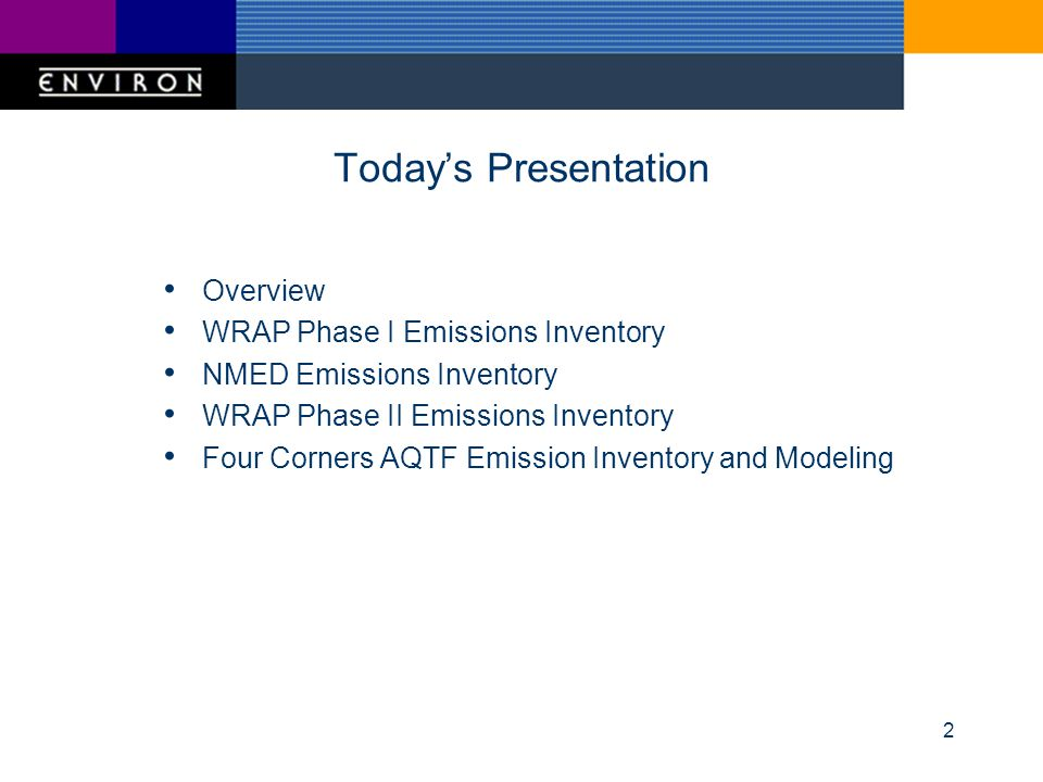2 Todays Presentation Overview WRAP Phase I Emissions Inventory NMED Emissions Inventory WRAP Phase II Emissions Inventory Four Corners AQTF Emission Inventory and Modeling
