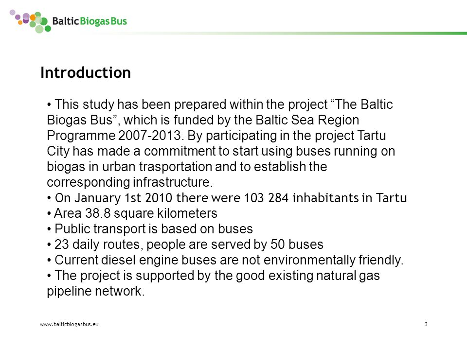 www.balticbiogasbus.eu4 Introduction Brief description of the Compressed Gas station Compressor plant Gas pump Filling machine 1)Slow filling systems 2)Fast filling systems (more suitable for the public use: approximately 4 to 5 minutes to fill a bus; a couple of minutes for a car)