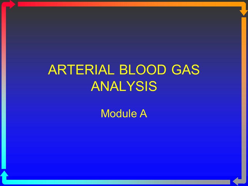ARTERIAL BLOOD GAS ANALYSIS Module A