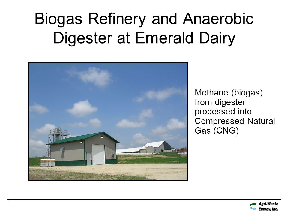 Biogas Refinery and Anaerobic Digester at Emerald Dairy Methane (biogas) from digester processed into Compressed Natural Gas (CNG)