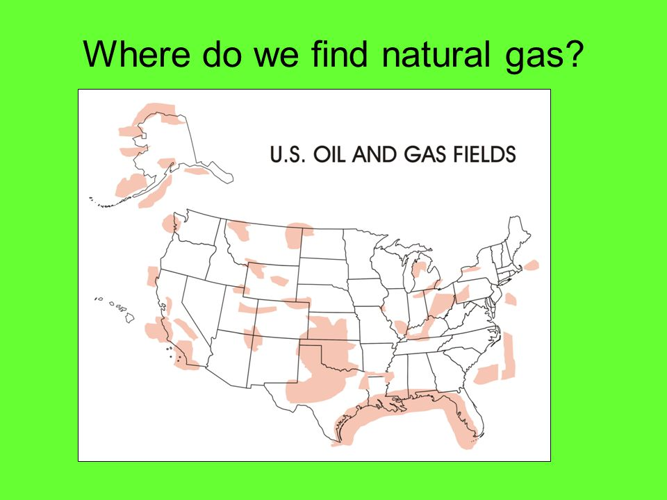 Where do we find natural gas?