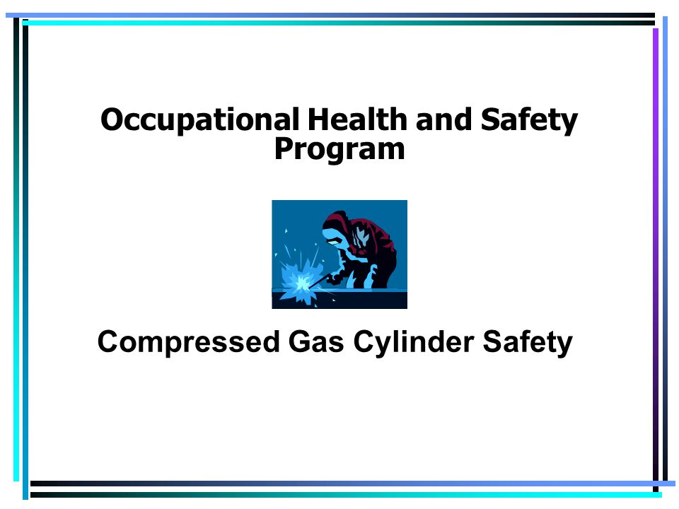 Occupational Health and Safety Program Compressed Gas Cylinder Safety