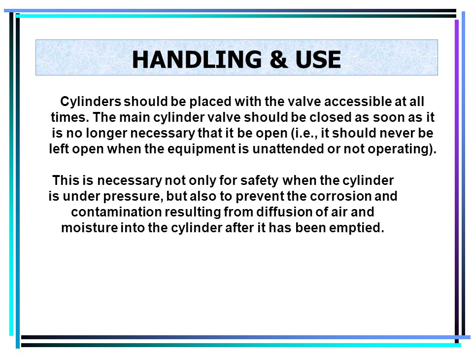 HANDLING & USE To minimize undesirable connections, only CGA standard combinations of valves and fittings should be used in compressed gas installatio