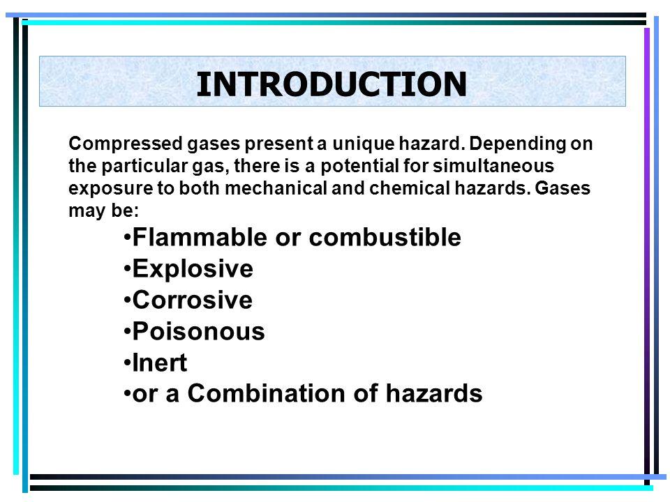 Compressed gases present a unique hazard.