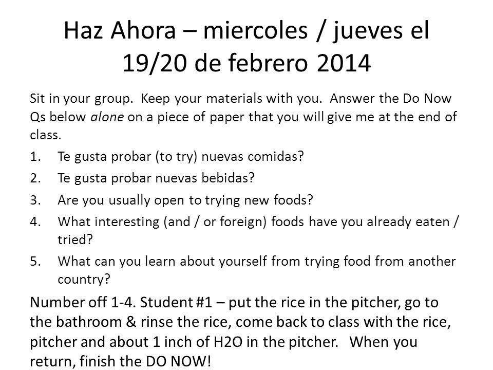 Haz Ahora – miercoles / jueves el 19/20 de febrero 2014 Sit in your group.