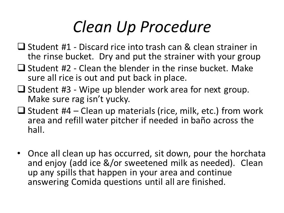 Clean Up Procedure Student #1 - Discard rice into trash can & clean strainer in the rinse bucket.