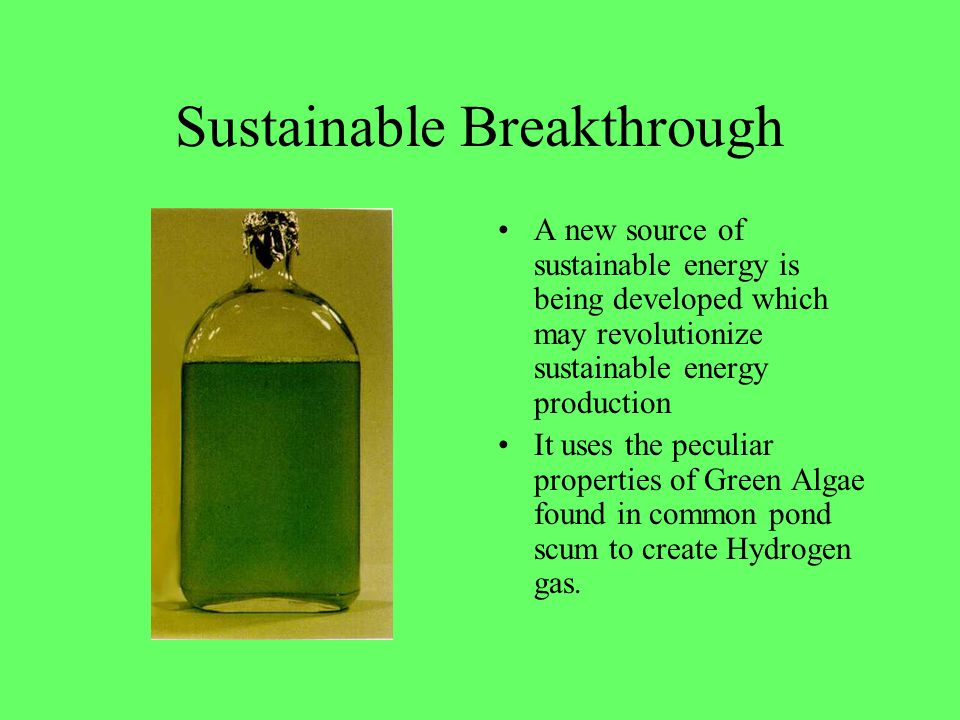 Sustainable Breakthrough A new source of sustainable energy is being developed which may revolutionize sustainable energy production It uses the pecul