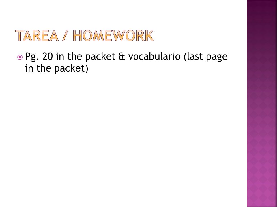 Pg. 20 in the packet & vocabulario (last page in the packet)