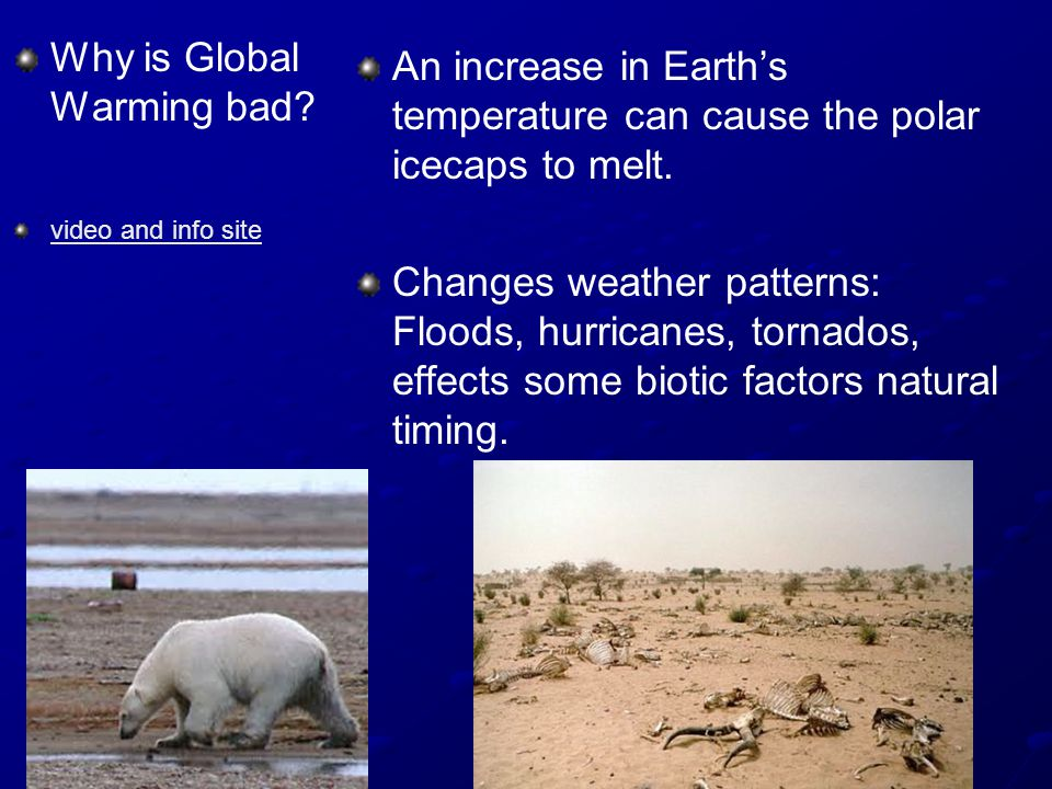 Why is Global Warming bad.