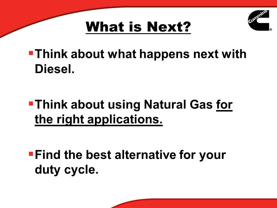 What is Next. Think about what happens next with Diesel.
