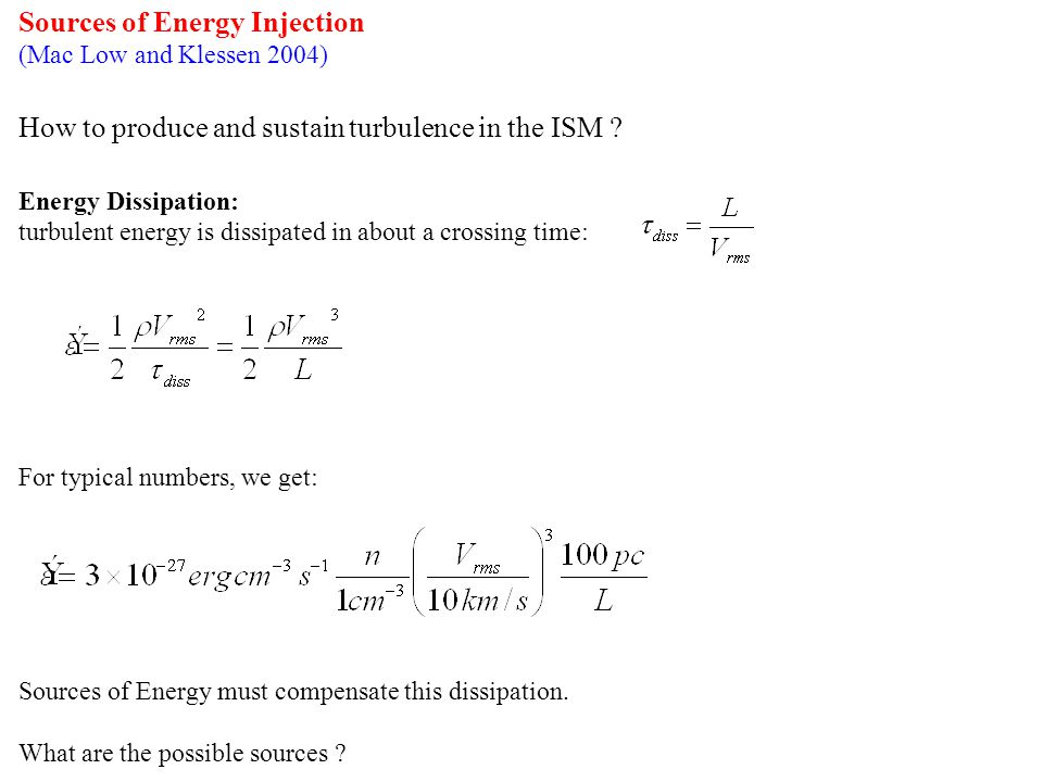 Sources of Energy Injection (Mac Low and Klessen 2004) How to produce and sustain turbulence in the ISM .