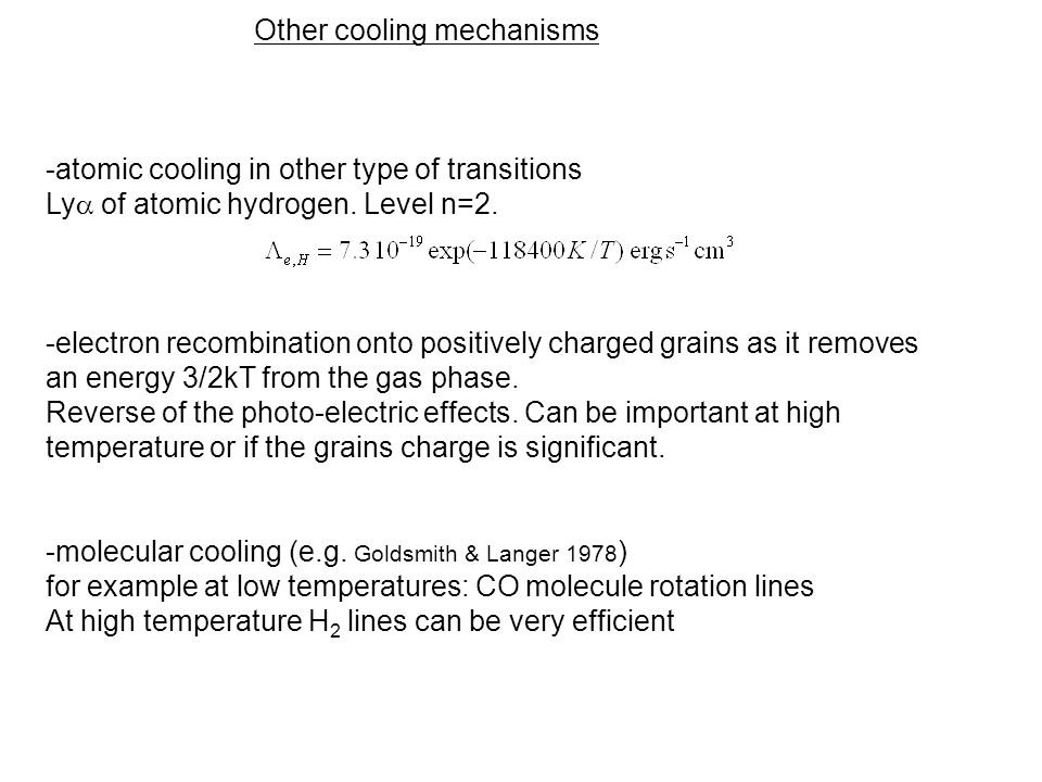 Other cooling mechanisms -atomic cooling in other type of transitions Ly of atomic hydrogen.