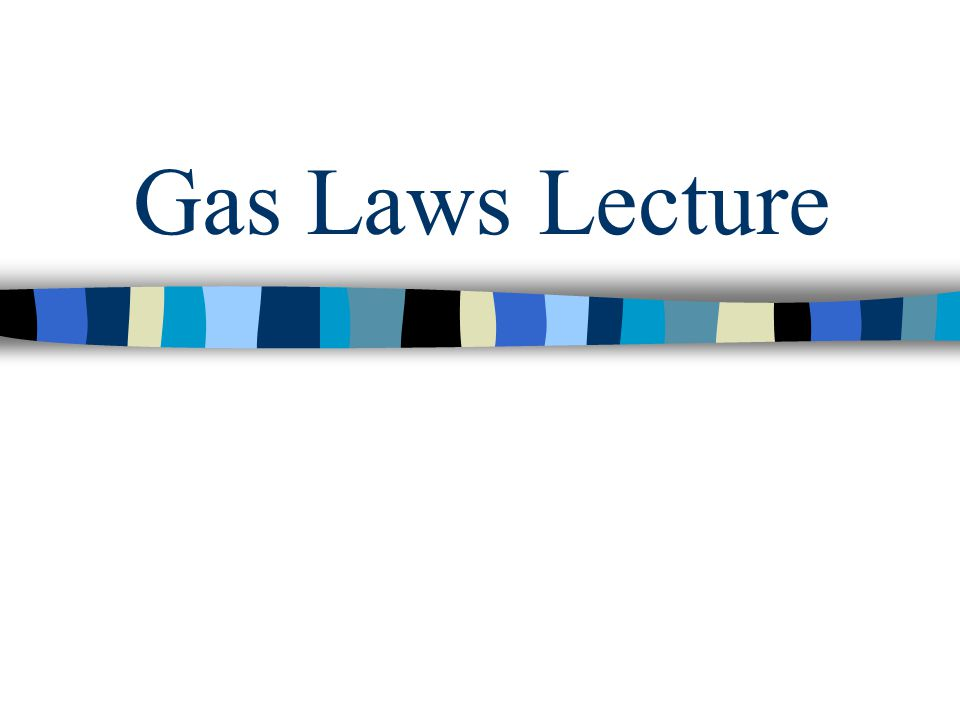Gas Laws Lecture