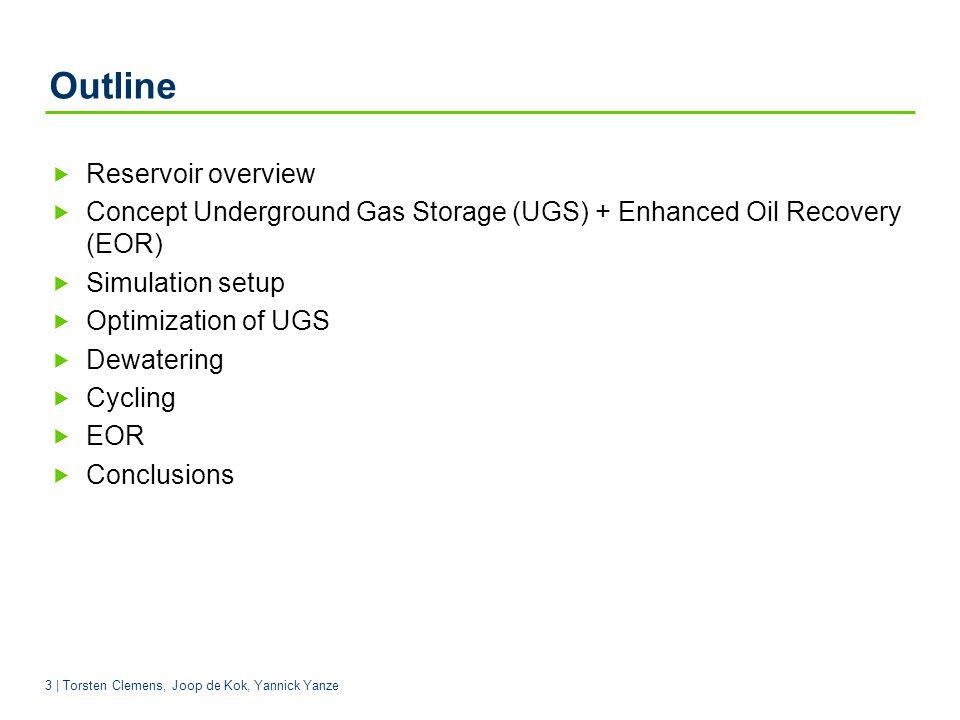 3 | Torsten Clemens, Joop de Kok, Yannick Yanze Outline Reservoir overview Concept Underground Gas Storage (UGS) + Enhanced Oil Recovery (EOR) Simulation setup Optimization of UGS Dewatering Cycling EOR Conclusions