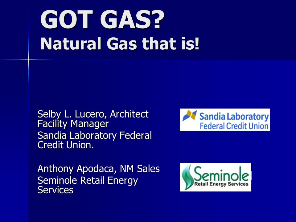 GOT GAS. Natural Gas that is. Selby L.
