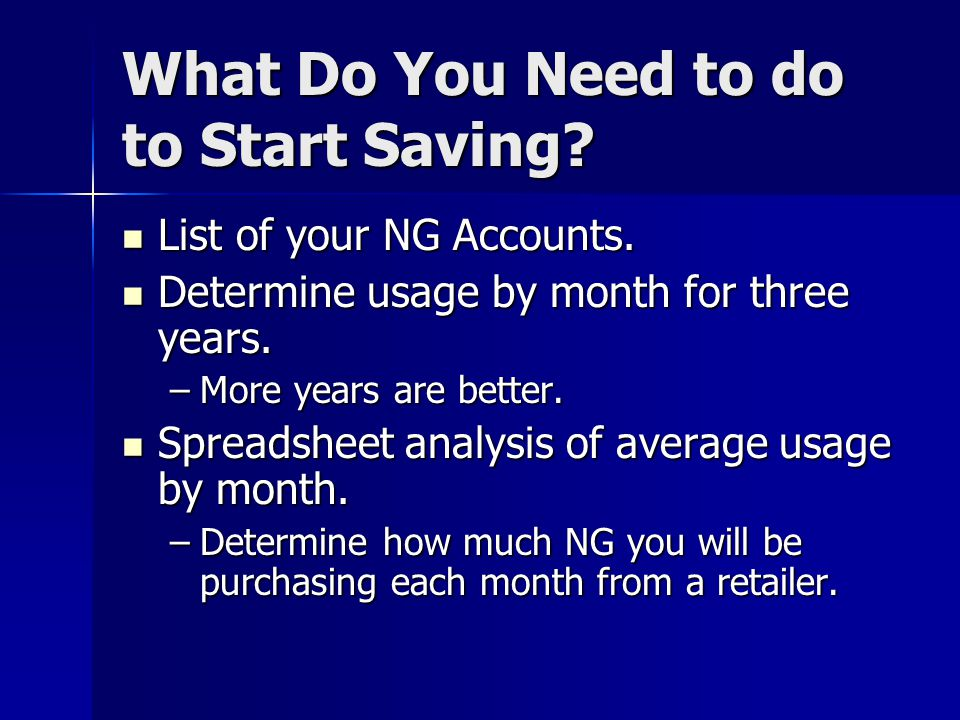 What Do You Need to do to Start Saving. List of your NG Accounts.